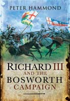 Richard the III and the Bosworth Campaign