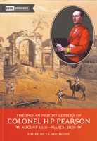 The Indian Mutiny Letters of Colonel HP Pearson