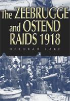 The Zeebrugge & Ostend Raids1918