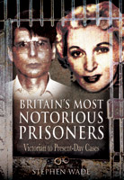 Britain's Most Notorious Prisoners