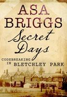 ASA Briggs Secret Days