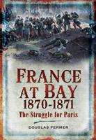 France at Bay 1870-1871