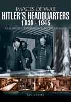 Hitler's Headquarters 1939-1945