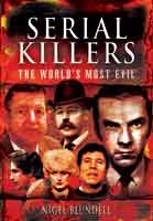 Serial Killers: The Worlds Most Evil