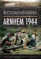 Battleground General: Arnhem 1944