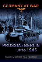 Germany At War - Prussia and Berlin up to 1945