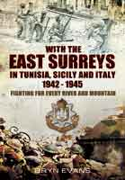 With The East Surreys in Tunisia and Italy 1942 - 1945