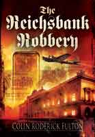 The Reichsbank Robbery