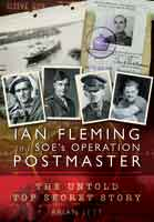 Ian Fleming and SOE's Operation POSTMASTER