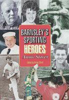 Barnsley's Sporting Heroes