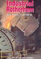 Industrial Rotherham in Pictures