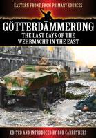 Götterdämmerung: The Last Battles in the East