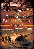 The Defense and Fall of Greece 1940-1941