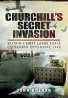 Churchill's Secret Invasion