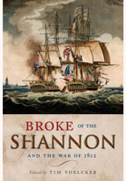 Broke of the Shannon and the War 1812
