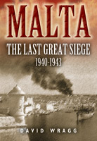 Malta: The Last Great Siege 1940-1943