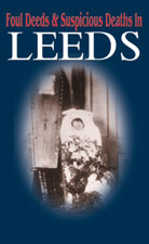 Foul Deeds and Suspicious Deaths in Leeds