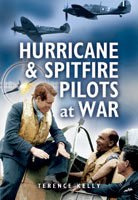 Hurricane and Spitfire Pilots at War