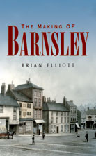 The Making of Barnsley (New Edition)