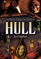 Foul Deeds and Suspicious Deaths in Hull
