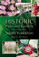Historic Parks and Gardens in and Around South Yorkshire.