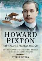 Howard Pixton – Test Pilot and Pioneer Aviator