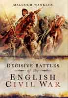 Decisive Battles of the English Civil War