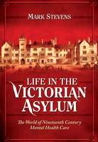 Life in the Victorian Asylum