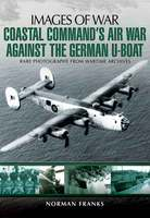 Coastal Command's Air War Against the German U-Boats