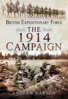 British Expeditionary Force - The 1914 Campaign