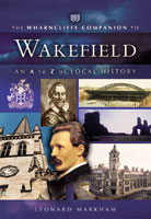 The Wharncliffe Companion to Wakefield