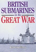 British Submarines At War 1914-1918