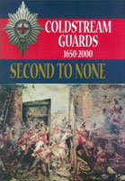 Second to None: The History of the Coldstream Guards 1650-2000