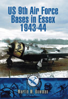 US 9th Air Force Bases in Essex 1943 - 44