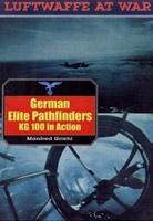 German Elite Pathfinders KG 100 in Action