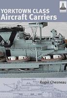 Shipcraft 3: Yorktown Class Carriers