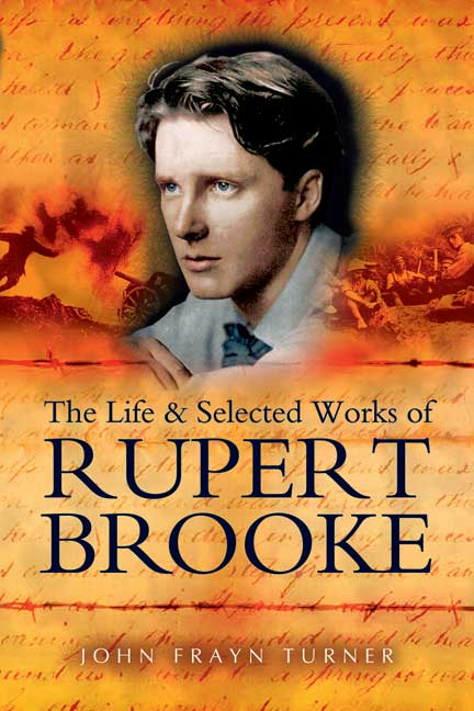 The Life and Selected Works of Rupert Brooke
