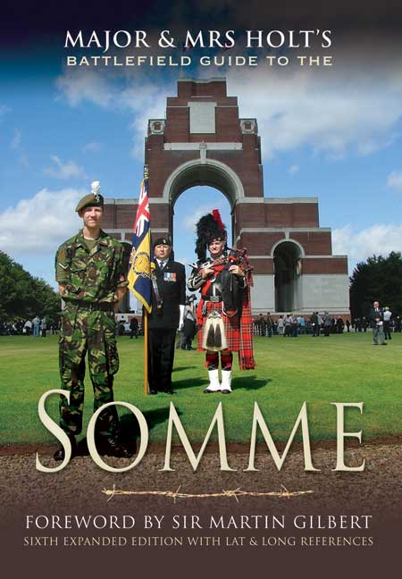 Major And Mrs Holt's Battlefield Guide To The Somme – Fully Updated for 2016