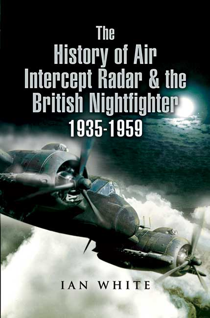 The History of the Air Intercept Radar and the British Nightfighter 1935-1959