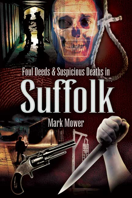 Foul Deeds and Suspicious Deaths around Suffolk