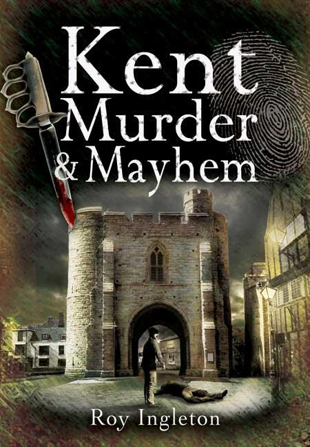 Kent Murder & Mayhen