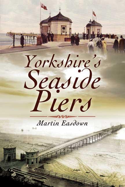Yorkshire's Seaside Piers