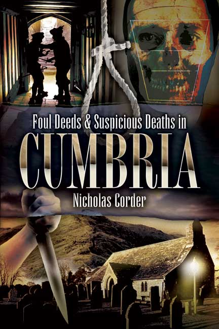 Foul Deeds and Suspicious Deaths in Cumbria