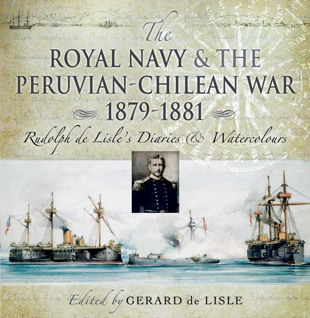The Royal Navy and the Peruvian-Chilean War 1879 - 1881