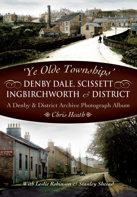 Ye Olde Townships Denby Dale, Scissett, Ingbirchworth & District