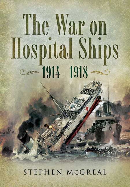 The War on the Hospital Ships 1914-1918