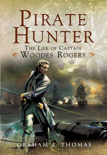 Pirate Hunter - The Life of Captain Woodes Rogers