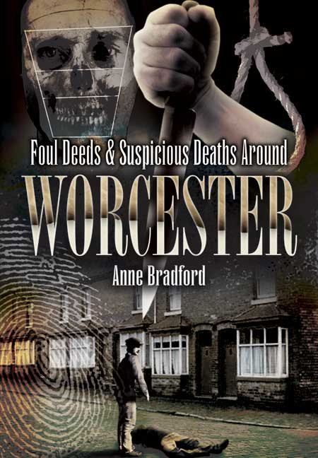 Foul Deeds & Suspicious Deaths around Worcester