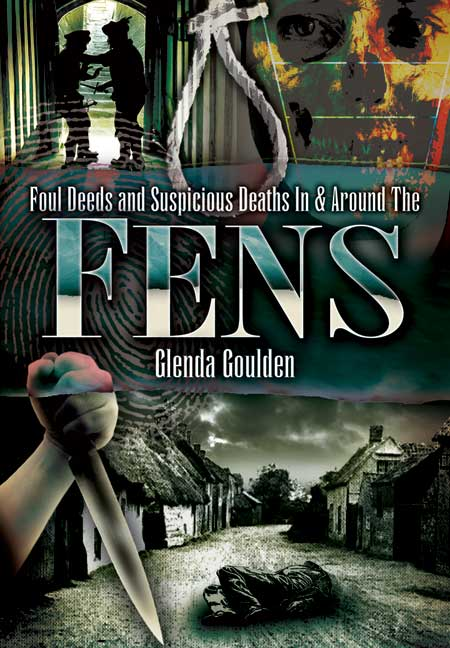 Foul Deeds and Suspicious Deaths In and Around Fens