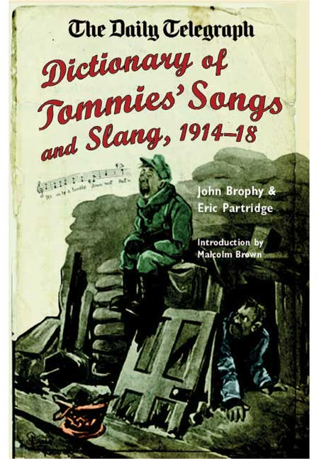 The Daily Telegraph - Dictionary of Tommies' Songs and Slang, 1914-18